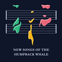 NEW SONGS OF THE HUMPBACK WHALE