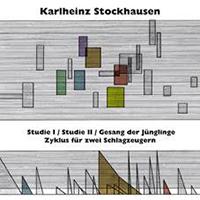karlheinz stockhausen  - Studie I & II, Gesang Der Junglinge, Zyklus Fur Zwei Schlagzeuge
