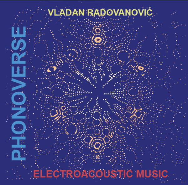 PHONOVERSE - ELECTROACOUSTIC MUSIC