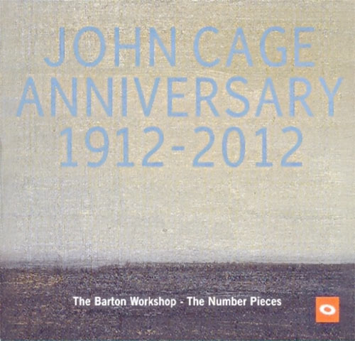 JOHN CAGE ANNIVERSARY 1912-2012, THE NUMBER PIECES