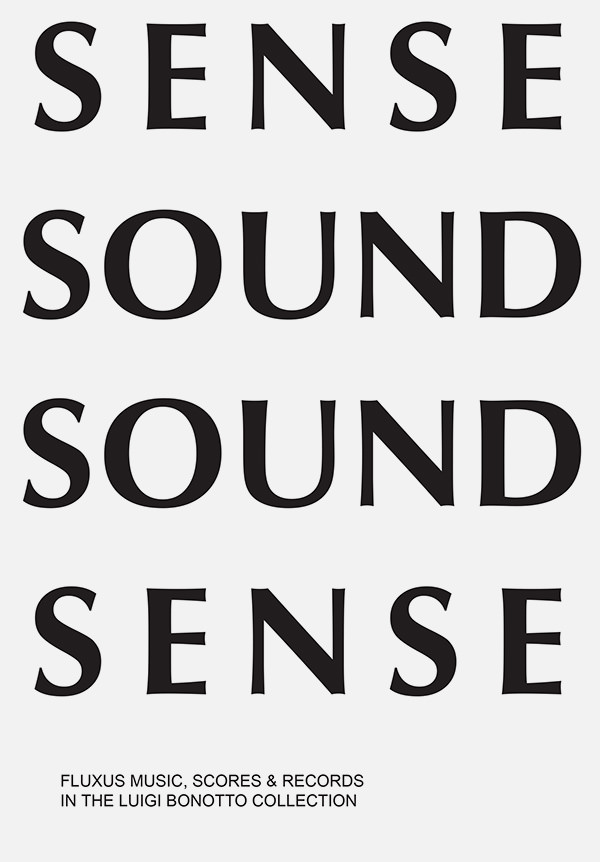 Sense Sound / Sound Sense. Fluxus Music, Scores & Records in the