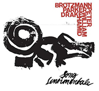 hamid drake - bindu - evan parker - peter brotzmann - Song Sentimentale