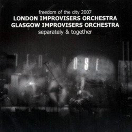 london improvisers orchestra - Separately & Together
