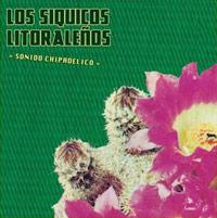 los siquicos litoralenos - Sonido Chipadelico