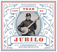 JOE BUSSARD PRESENTS: THE YEAR OF JUBILO - 78 RPM RECORDINGS OF