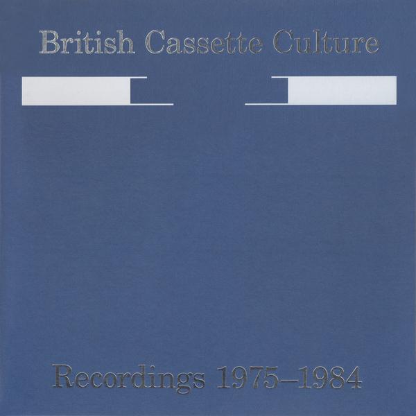 British Cassette-Culture: Recordings 1975-1985