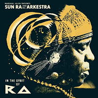 sun ra arkestra - In The Orbit Of Ra