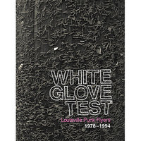 WHITE GLOVE TEST - LOUISEVILLE PUNK FLYERS 1978-1994