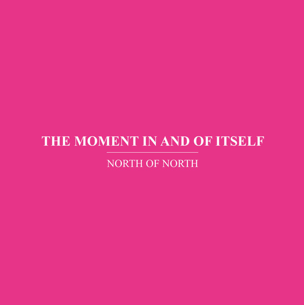 THE MOMENT IN AND OF ITSELF