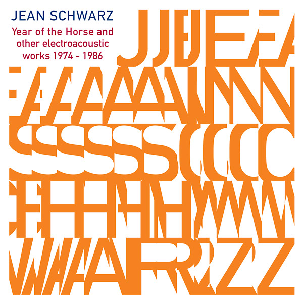 jean schwarz - Year of the Horse and other electroacoustic works 1974-1986