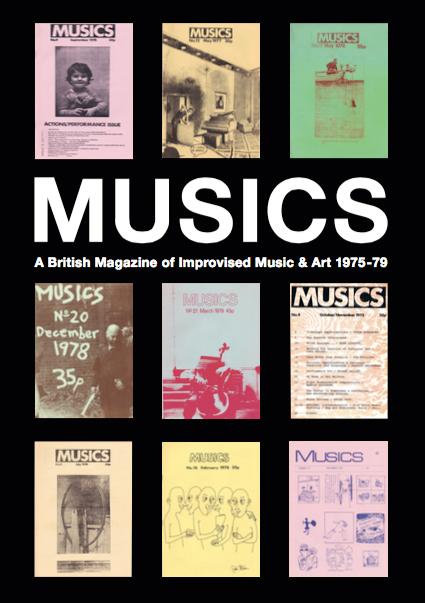 MUSICS: A BRITISH MAGAZINE OF IMPROVISED MUSIC & ART 1975-1979