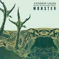 andrew liles - Mind mangled trip monster