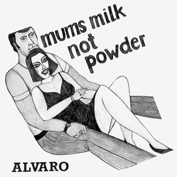 alvaro - Mums Milk Not Powder