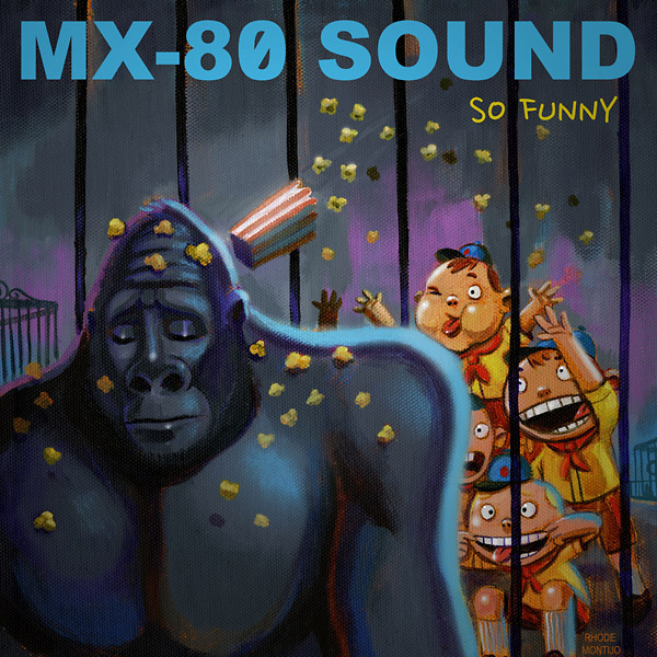 mx-80 sound - So Funny