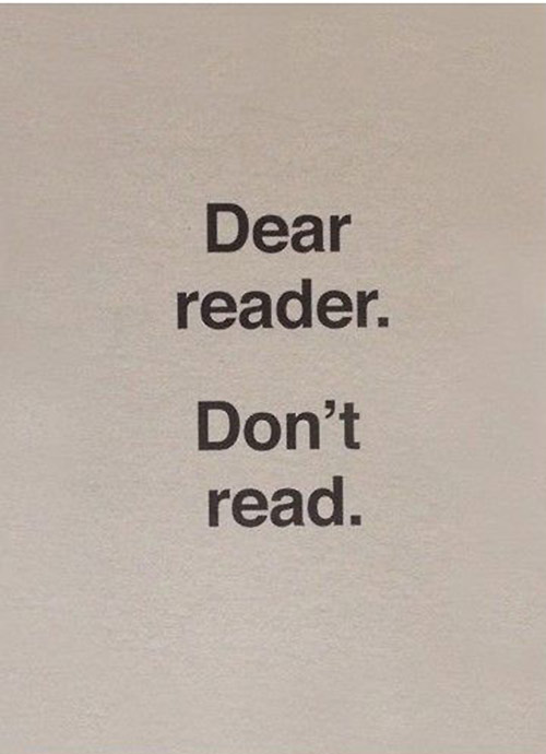 ulises carrion - Dear Reader. Don't Read