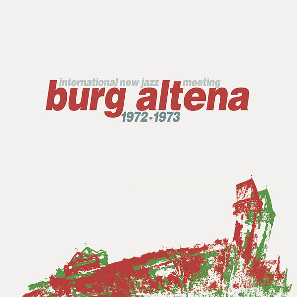 INTERNATIONAL NEW JAZZ MEETING BURG ALTENA 1972-1973