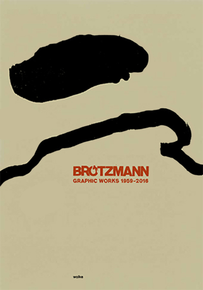 peter brötzmann - Graphic Works 1959-2016