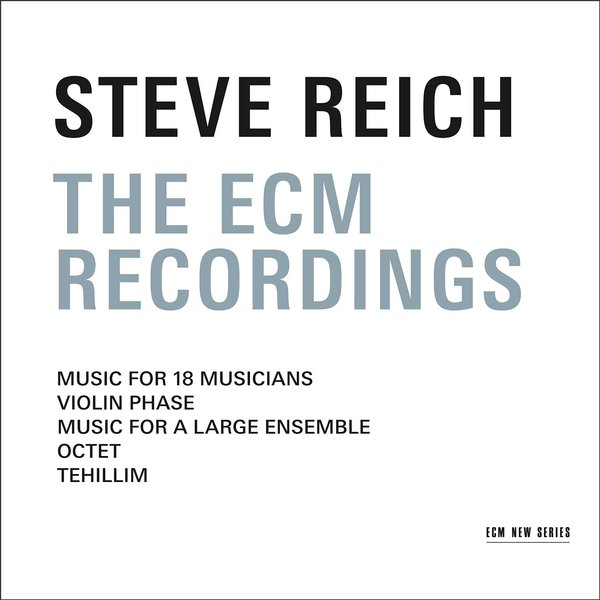 steve reich - The ECM Recording