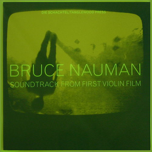 bruce nauman - Soundtrack From First Violin Film (LP artist record)