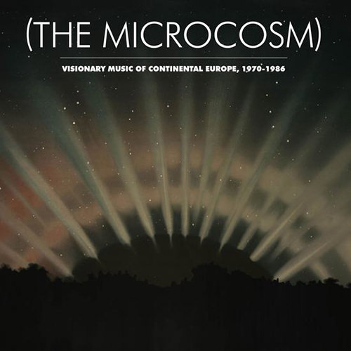 various - The Microcosm: Visionary Music of Continental Europe, 1970-1986