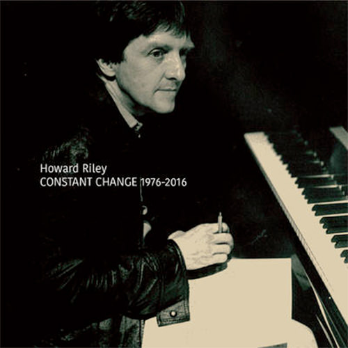 howard riley - Constant Change 1976-2016 (Cd Box)