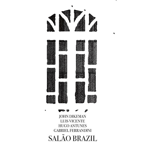 john dikeman - luis vicente - hugo antunes - gabriel ferrandini - Salão Brasil