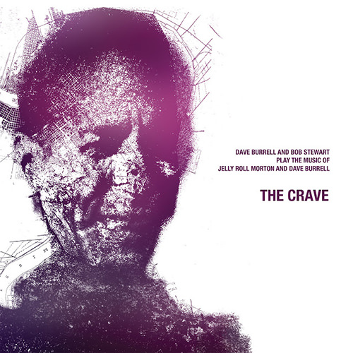 The Crave. Play the music of Jelly Roll Morton and Dave Burrell