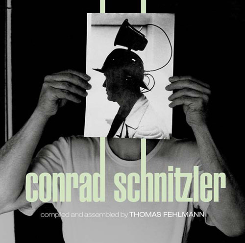 Kollektion 05: Conrad Schnitzler Compiled and Assembled by Thoma