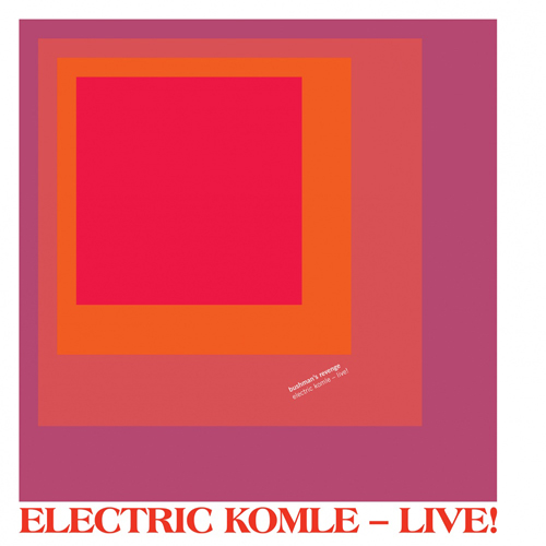 ELECTRIC KOMLE - LIVE!