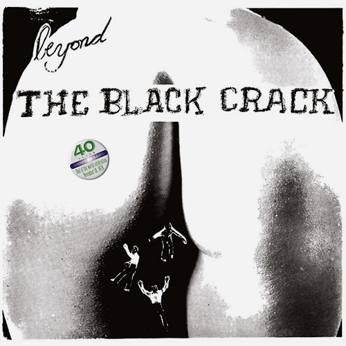 Beyond the Black Crack (Lp)