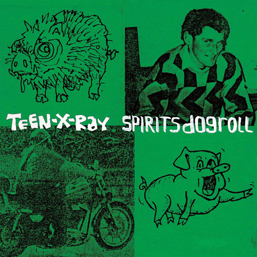 teen-x-ray - Spirits Dogroll (Lp)