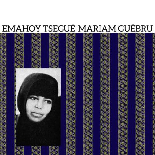 EMAHOY TSEGUé-MARIAM GUèBRU