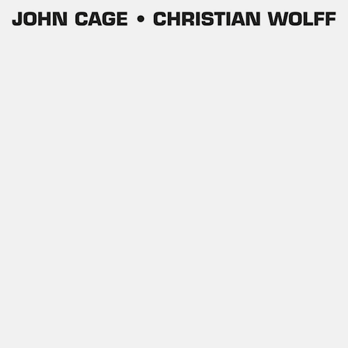 JOHN CAGE / CHRISTIAN WOLFF