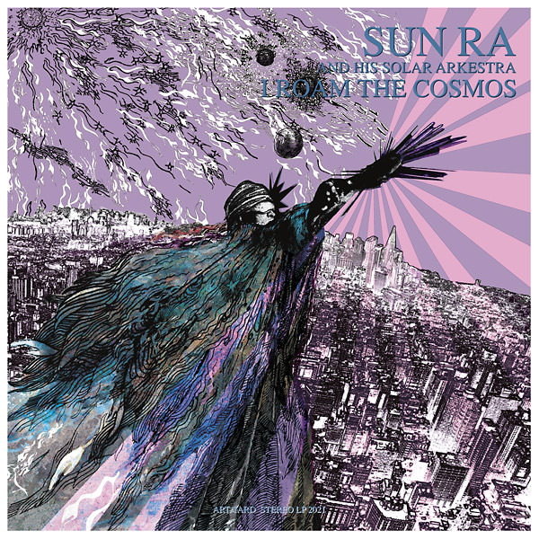 sun ra arkestra - I Roam The Cosmos