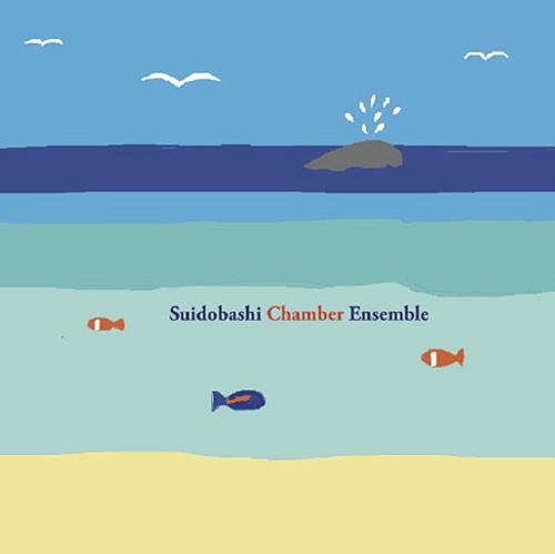 suidobashi chamber ensemble - Suidobashi Chamber Ensemble
