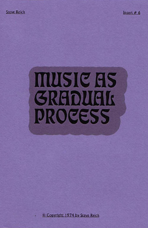 MUSIC AS GRADUAL PROCESS