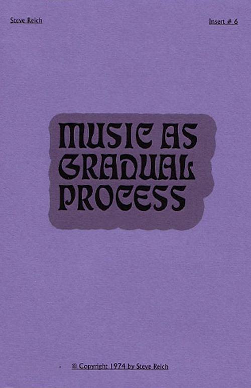 Music as Gradual Process