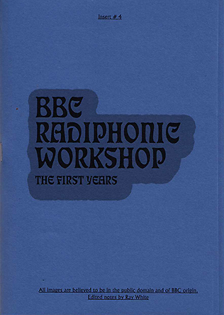 THE BBC RADIOPHONIC WORKSHOP - THE FIRST YEARS