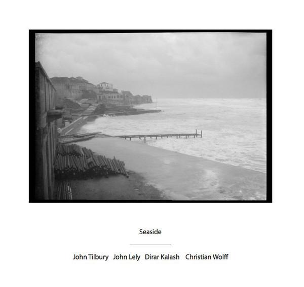 dirar kalash - christian wolff - john lely - john tilbury - Seaside