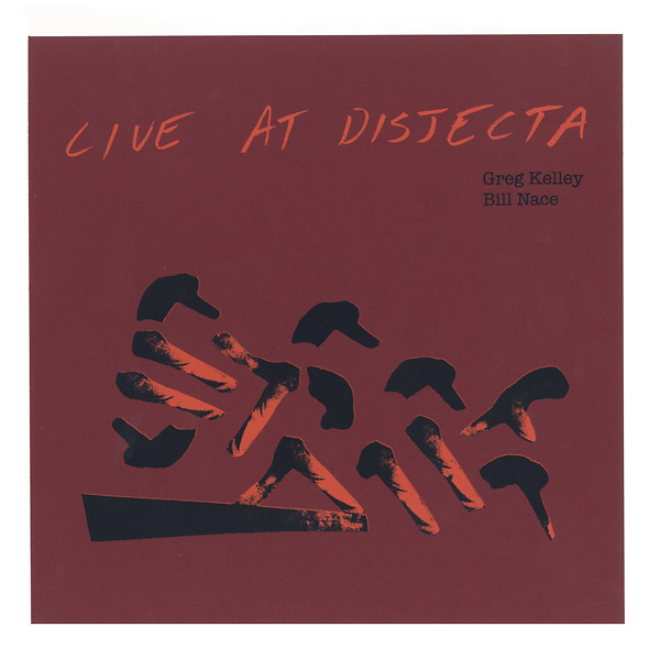 greg kelley - bill nace - Live At Disjecta