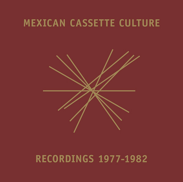 Mexican Cassette Culture Electronica 1976-82 (6Lp-Box)