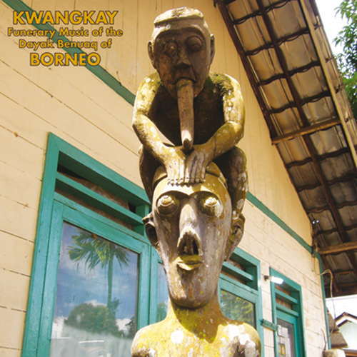 various - Kwangkay: Funerary Music of the Dayak Benuaq of Borneo