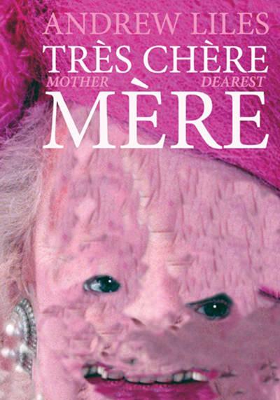MOTHER DEAREST / TRèS CHèRE MèRE