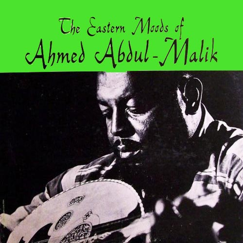 THE EASTERN MOODS OF AHMED ABDUL-MALIK (LP)