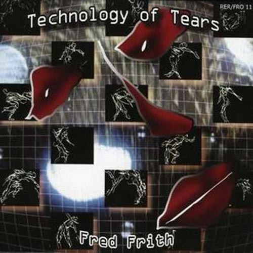 TECHNOLOGY OF TEARS (AND OTHER MUSIC FOR DANCE)