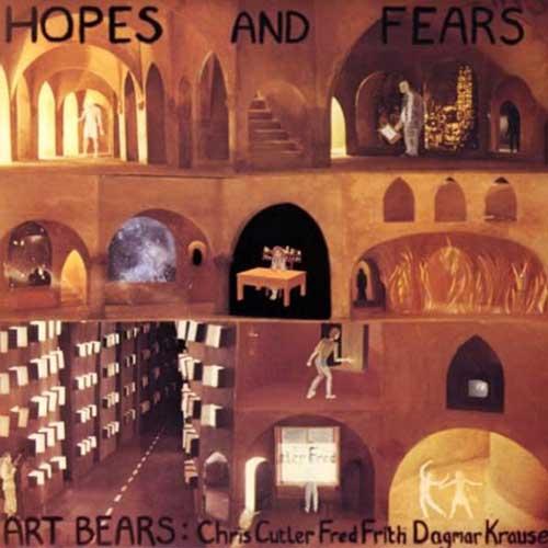 art bears - Hopes And Fears