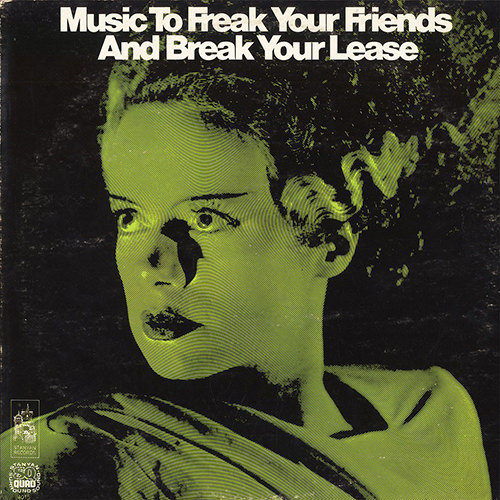 Music to Freak your Friends and Break your Lease