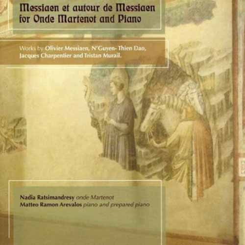 MESSIAEN ET AUTOUR DE MESSIAEN FOR ONDES MARTENOT AND PIANO