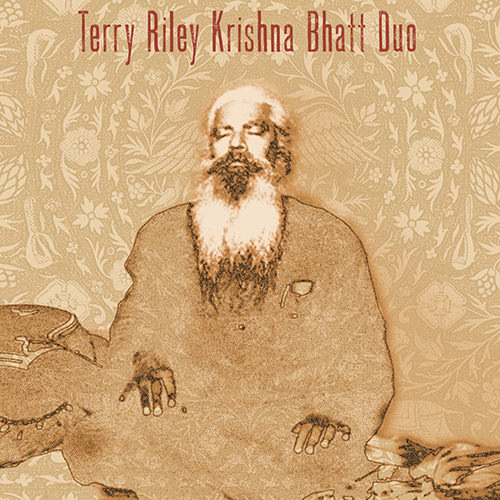 TERRY RILEY AND KRISHNA BHATT DUO