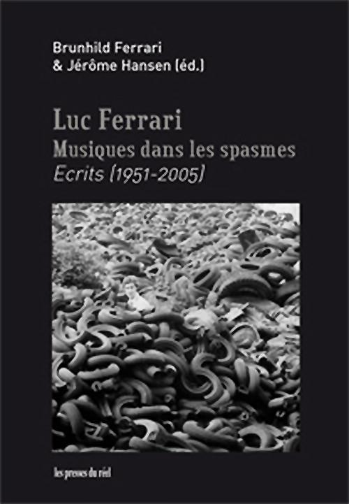 MUSIQUES DANS LES SPASMES – ECRITS (1951-2005)